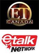 ET Canada (Global) and E Talk (CTV)